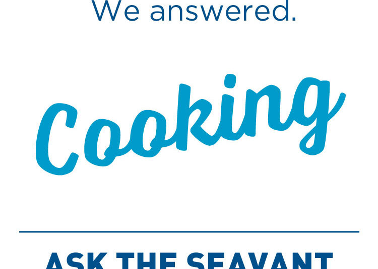 Ask the Seavant: Slow Cooking with Seafood