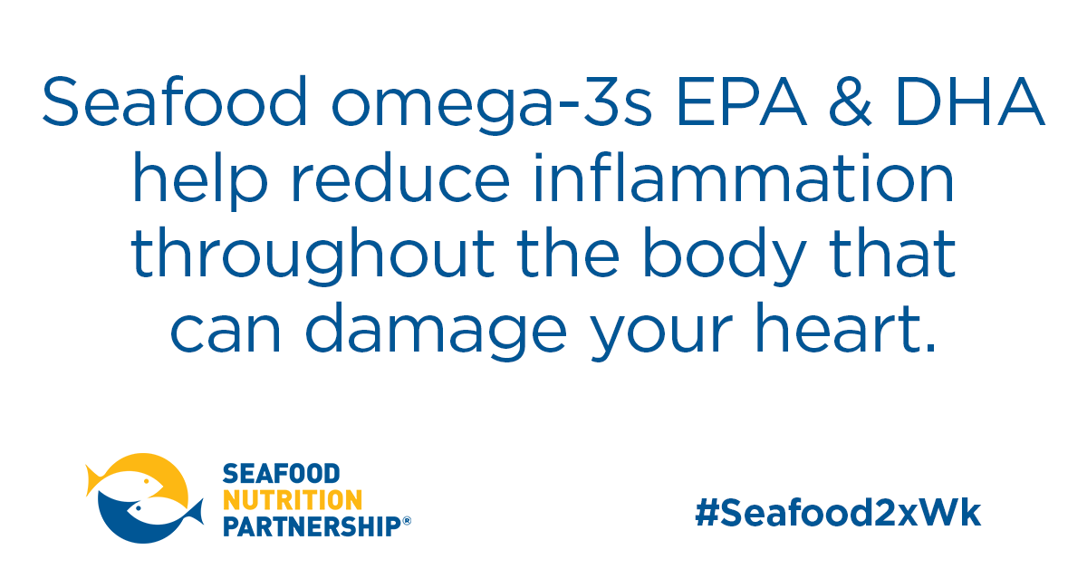 Seafood omega-3s EPA and DHA help reduce inflammation throughout the body that can damage your heart.