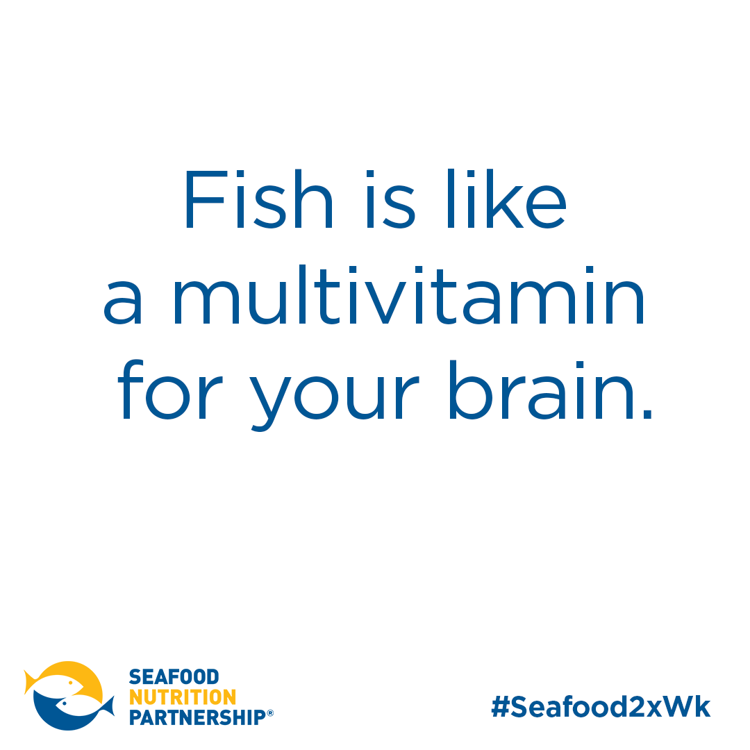 Fish is like a multivitamin for your brain.