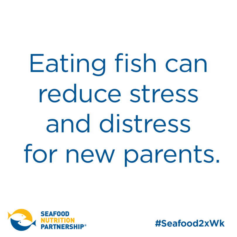 Seafood is Brain Food: Stress of Being a New Parent