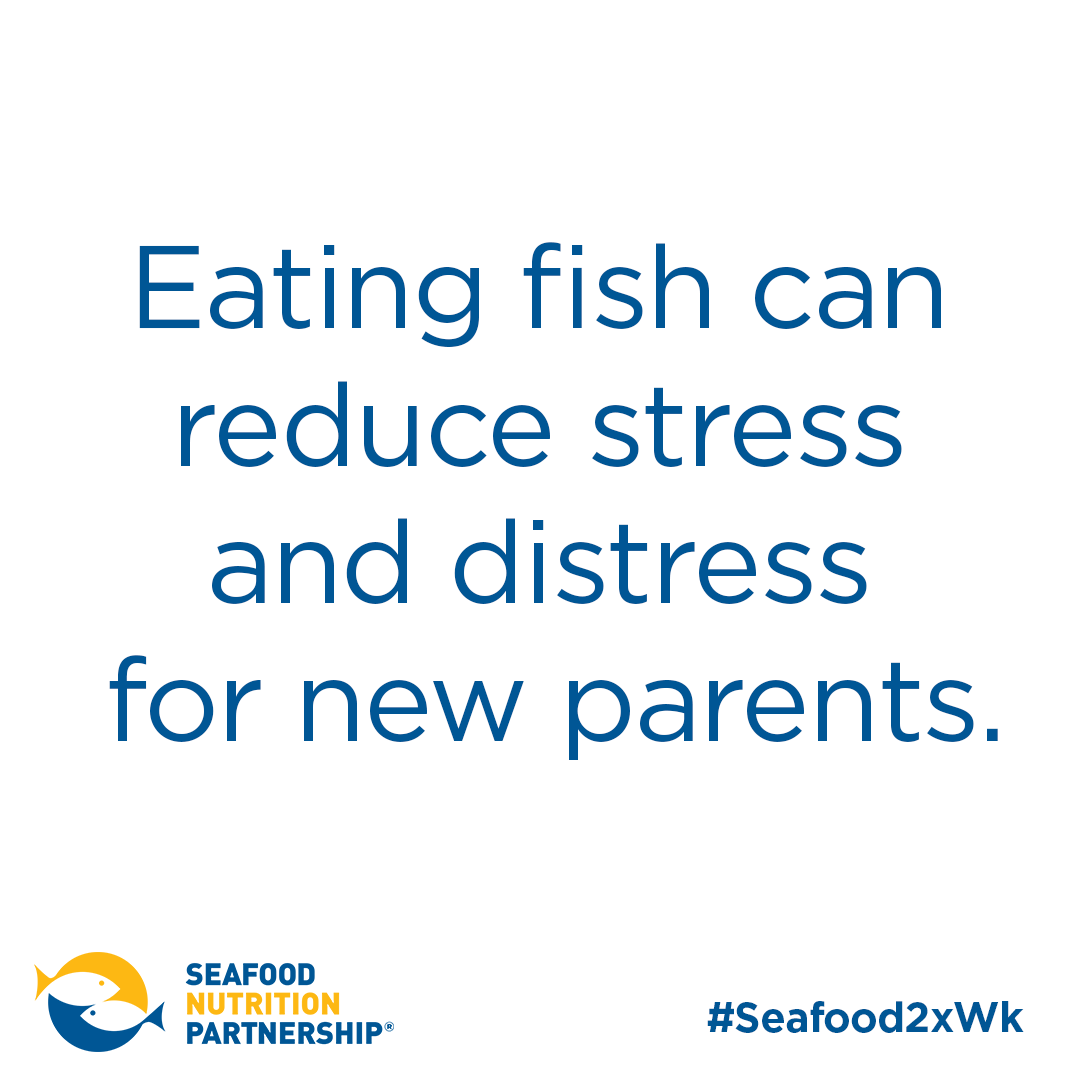 Eating fish can reduce stress and distress for new parents.