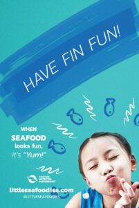 Tip on how to get kids to eat seafood: Have Fin Fun