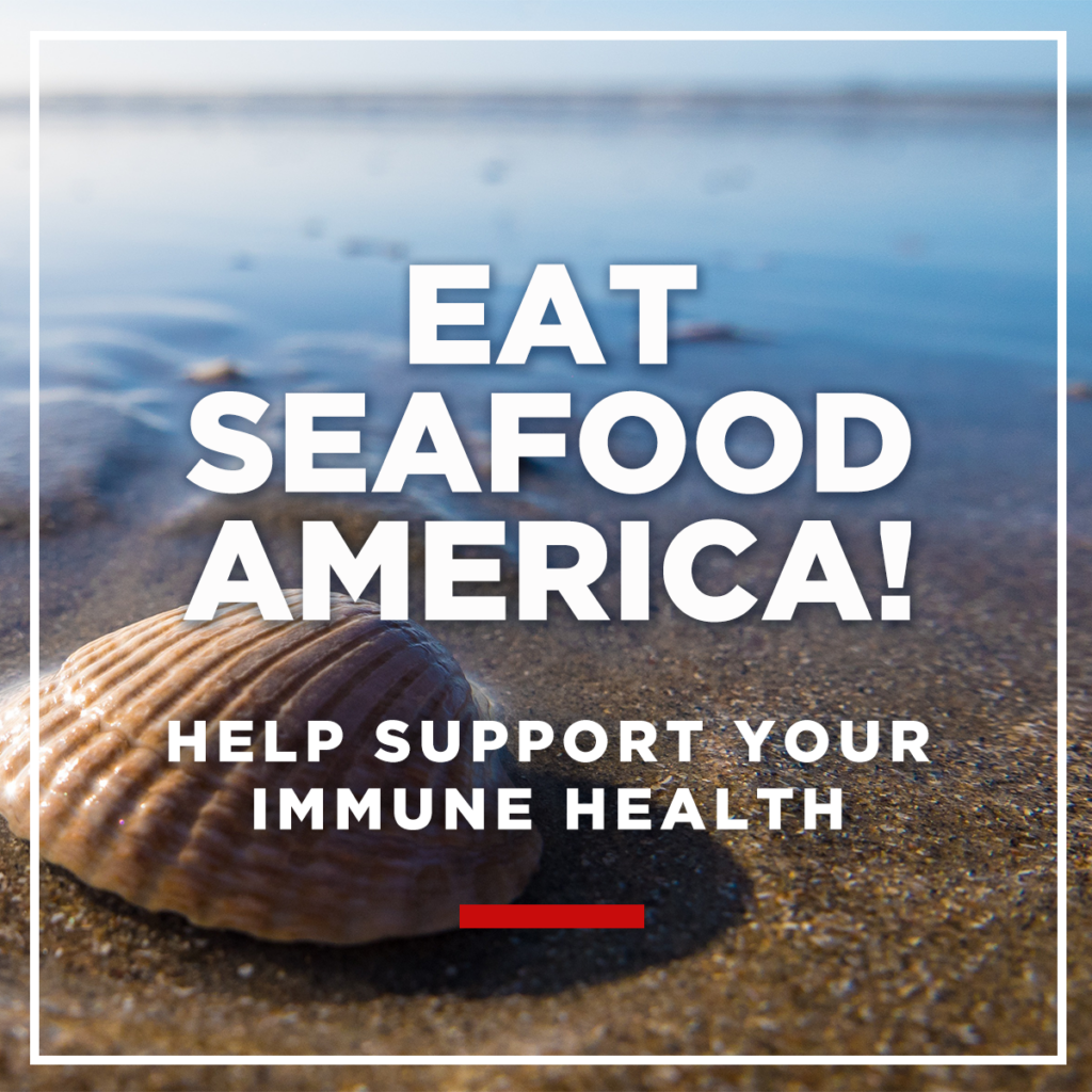 Eat Seafood America! to help boost your immune health