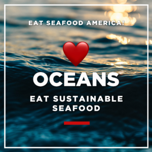 Seafood Sustainability: Heart Oceans, Eat Sustainable Seafood