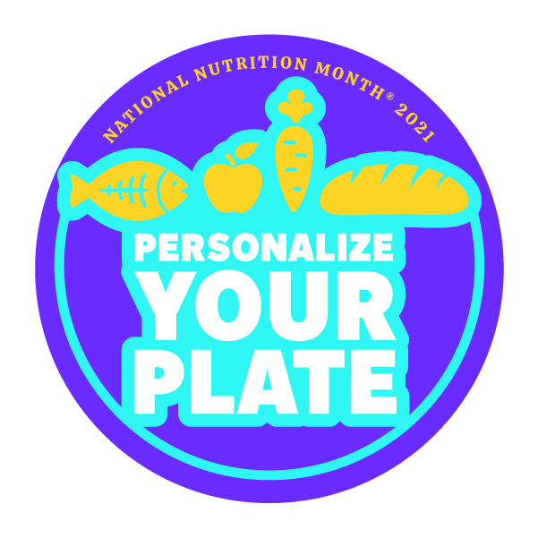 Personalize Your Plate Nutrition Month 2021