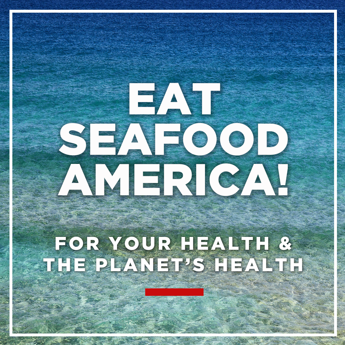 Eat Seafood America: for your health & the planet's health - Seafood Sustainability
