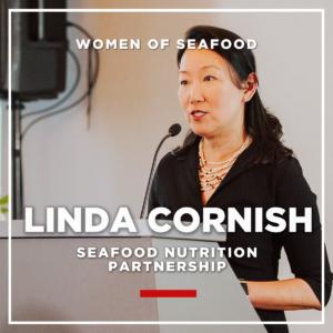 Linda Cornish, Seafood Nutrition Partnership