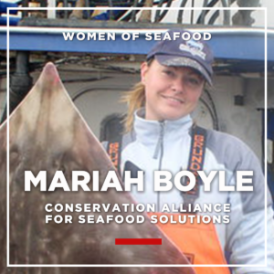 Mariah Boyle, Conservation Alliance for Seafood Solutions